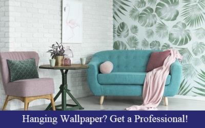 Hanging Wallpaper? Get a Professional!